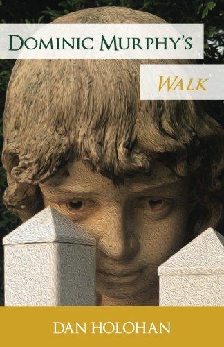 Dominic Murphy's Walk: Holohan, Dan