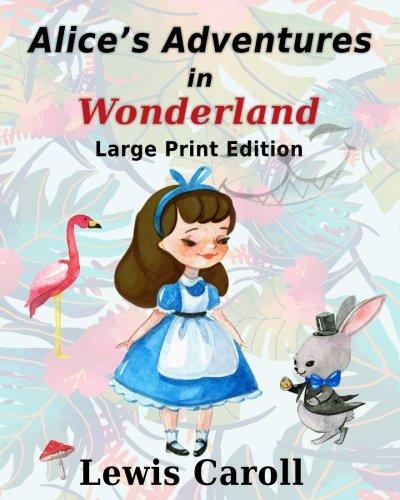 Alice's Adventure In Wonderland - Large Print: Lewis Carroll, Large