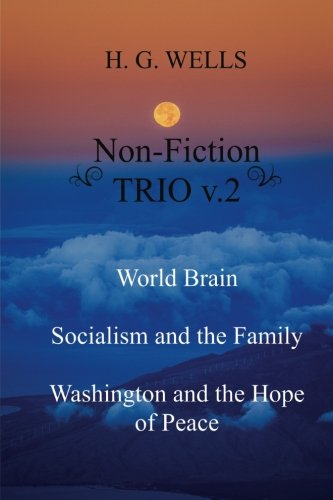 9781974476022: H. G. Wells Non-Fiction TRIO v.2: World Brain - Socialism and the Family - Washington and the Hope/Riddle of Peace (Volume 2)