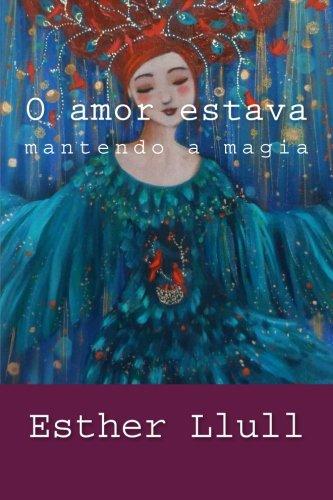 O Amor Estava Mantendo a Magia: Llull, Esther