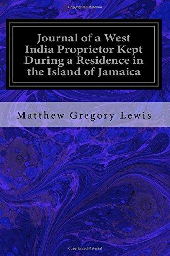 Journal of a West India Proprietor Kept: Lewis, Matthew Gregory