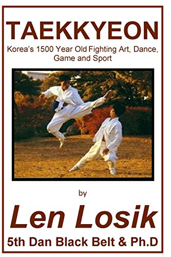 9781974538140: Taekkyeon: Korea's 1500 Year Old Fighting Art, Dance, Game and Sport