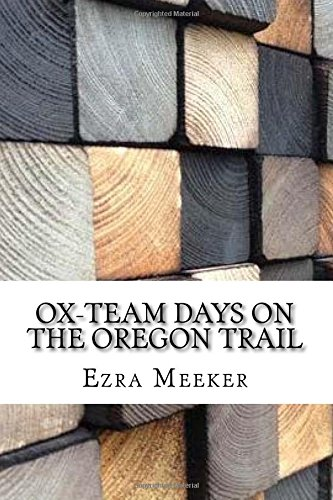 Ox-Team Days on the Oregon Trail (Paperback): Howard R Driggs,