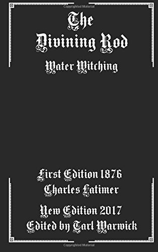 The Divining Rod: Water Witching (Paperback)