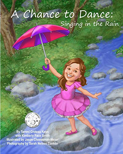 A Chance to Dance: Singing in the Rain (Volume 1): Tammi Croteau Keen