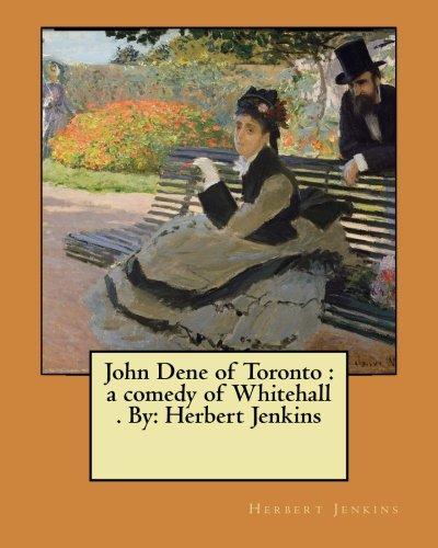 John Dene of Toronto: A Comedy of: Jenkins, Herbert