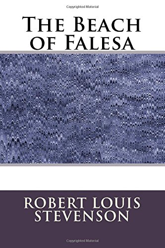 The Beach of Falesa: Stevenson, Robert Louis