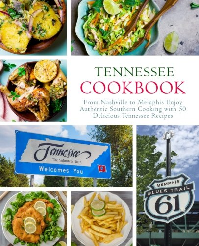 Tennessee Cookbook: From Nashville to Memphis Enjoy: Press, BookSumo