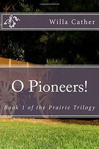 9781974580972: O Pioneers! (Prairie Trilogy) (Volume 1)