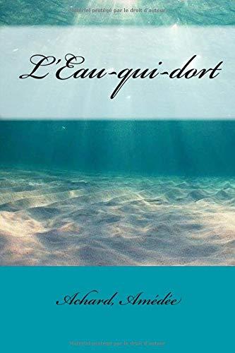 L'Eau-Qui-Dort: Amedee, Achard