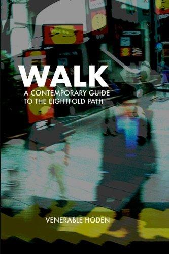 Walk: A contemporary guide to the eightfold path: Venerable Hoden