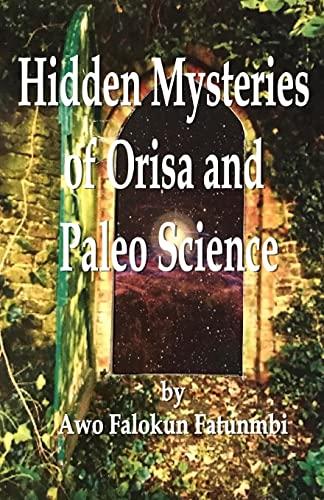 Hidden Mysteries of Orisa and the Paleo-Science: Fatunmbi, Awo Falokun