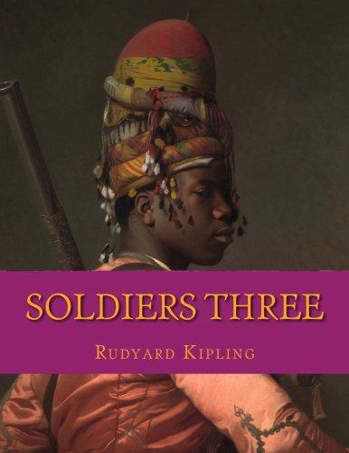 Soldiers Three: Kipling, Rudyard