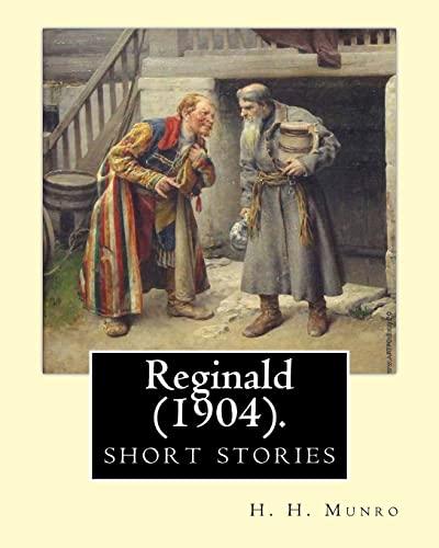 Reginald (1904). by: H. H. Munro Saki: H H Munro