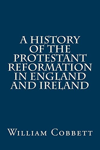 9781974650446: A History of the Protestant Reformation in England and Ireland