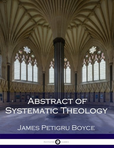 9781974665778: Abstract of Systematic Theology