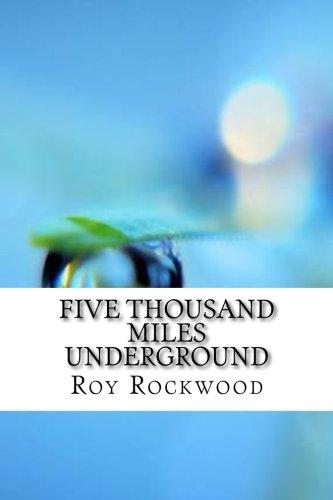 Five Thousand Miles Underground: Rockwood, Roy