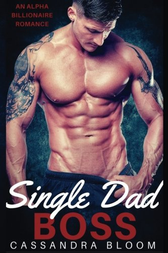 Single Dad Boss: an Alpha Billionaire Romance