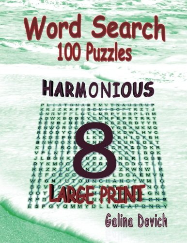 Word Search 100 Puzzles: Harmonious 8 (Word Search 100 Puzzles: LARGE PRINT) (Volume 3): Galina ...