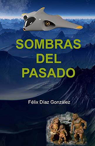 Sombras del Pasado (Paperback): Felix Diaz Gonzalez