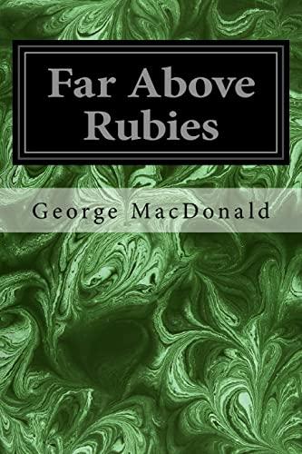 Far Above Rubies (Paperback): George MacDonald