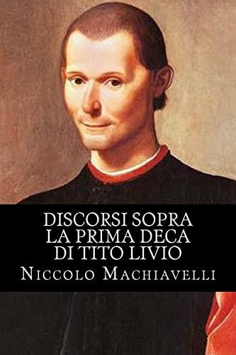 Discorsi Sopra la Prima Deca di Tito: Machiavelli, Niccolo