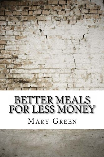 9781975638757: Better Meals for Less Money