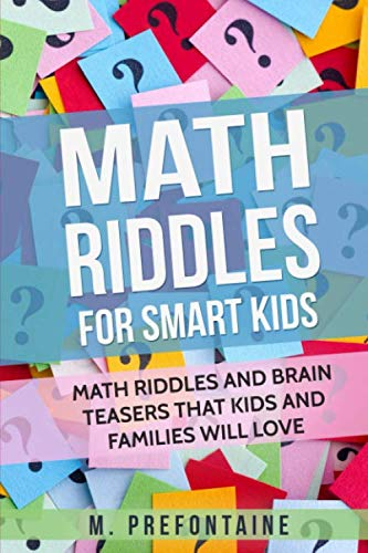9781975644031: Math Riddles For Smart Kids: Math Riddles And Brain Teasers That Kids And Families Will love (Books for Smart Kids)
