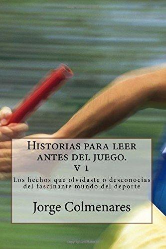 Historias para leer antes del juego Volumen1: Colmenares, Jorge