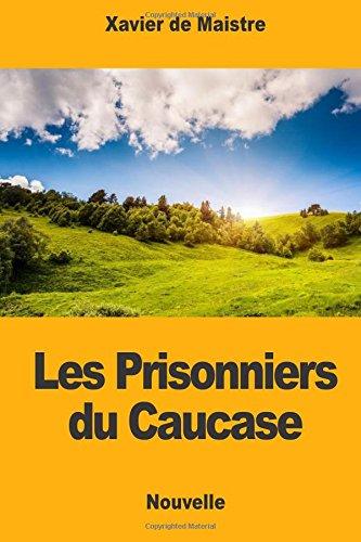 Les Prisonniers du Caucase - Xavier De Maistre