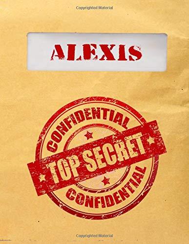 Alexis Top Secret Confidential: Composition Notebook For: Dartan Creations