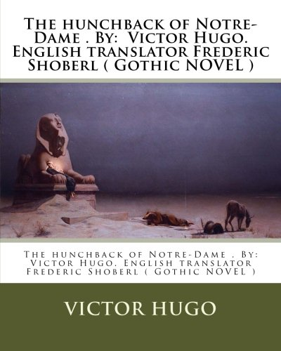 The Hunchback of Notre-Dame . by: Victor: Hugo, Victor