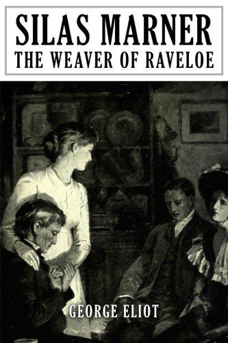 Silas Marner: The Weaver of Raveloe (Paperback): George Eliot, Mary