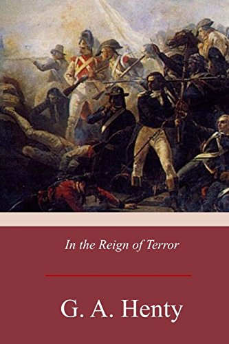 In the Reign of Terror: Henty, G. A.
