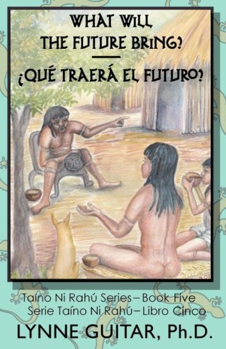 What Will the Future Bring? (Taíno Ni: Guitar, Dr. Lynne
