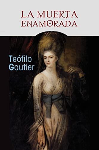 La muerta enamorada (Paperback): Teofilo Gautier