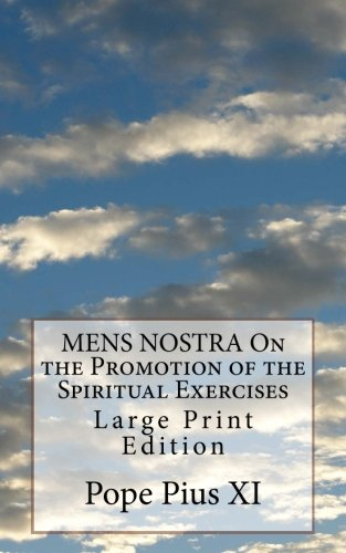 Mens Nostra on the Promotion of the: Pope Pius XI