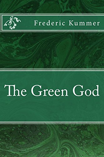 The Green God: Kummer, Frederic Arnold