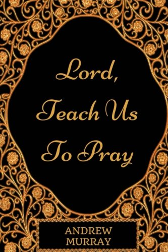 9781975770761: Lord, Teach Us To Pray: By Andrew Murray - Illustrated