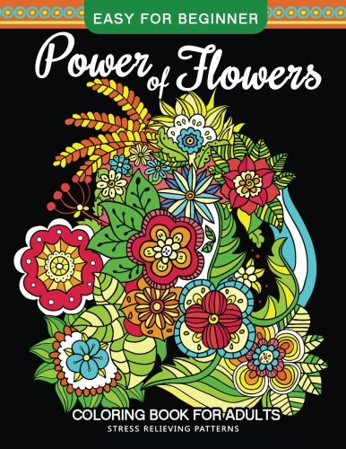 Power of Flowers Coloring Book For Adults: Mindfulness Coloring Artist,