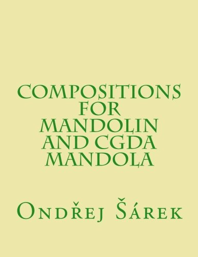 Compositions for Mandolin and CGDA Mandola: Sarek, Ondrej