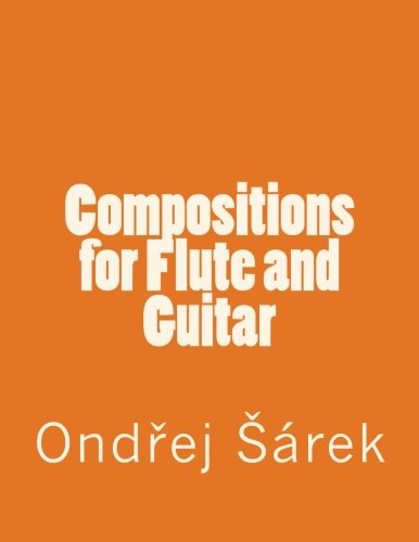 Compositions for Flute and Guitar (Paperback): Ondrej Sarek