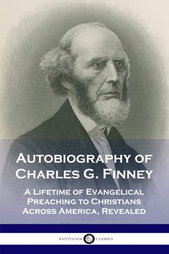 9781975797539: Autobiography of Charles G. Finney: A Lifetime of Evangelical Preaching to Christians Across America, Revealed