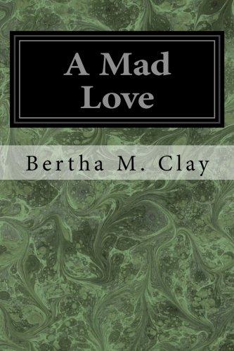 A Mad Love: Clay, Bertha M.