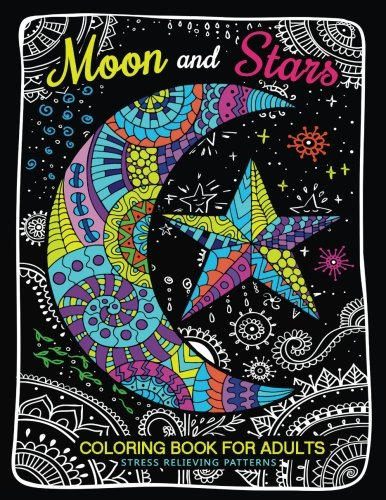 Moon and Stars Coloring Book For Adults: Mindfulness Coloring Artist,