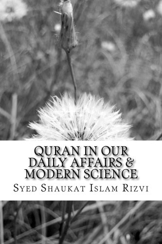 Quran in Our Daily Affairs and Modern: Rizvi, Syed Shaukat
