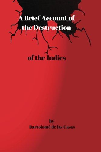 9781975851491: A Brief Account of the Destruction of the Indies: A Brief Account of the Destruction of the Indies