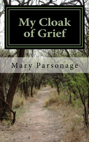 My Cloak of Grief: The Aim of: Parsonage, Mary T.