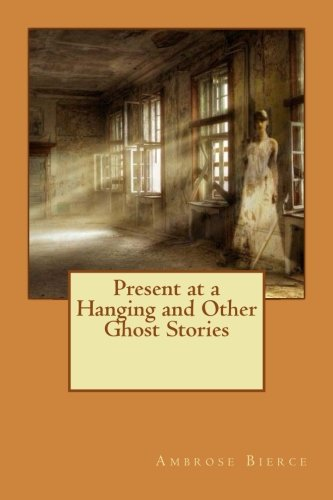 9781975881627: Present at a Hanging and Other Ghost Stories