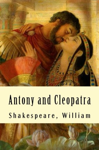 william shakespeares antony and cleopatra